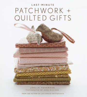 Last-Minute Patchwork + Quilted Gifts, 9781584796343